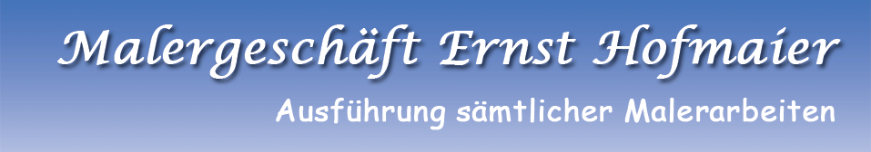 Malergeschäft Ernst Hofmaier
